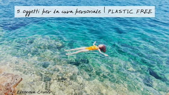 5 oggetti per la cura personale | PLASTIC FREE