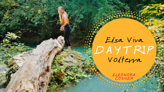 Elsa Viva + Volterra | DAYTRIP in Toscana