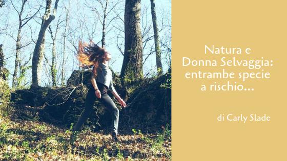 Natura e Donna Selvaggia: entrambe specie a rischio…