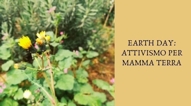 Earth Day: attivismo per Mamma Terra