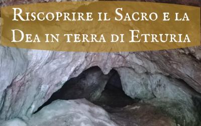 Riscoprire il Sacro e la Dea in terra di Etruria